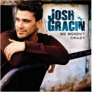 Josh gracin we weren t crazy
